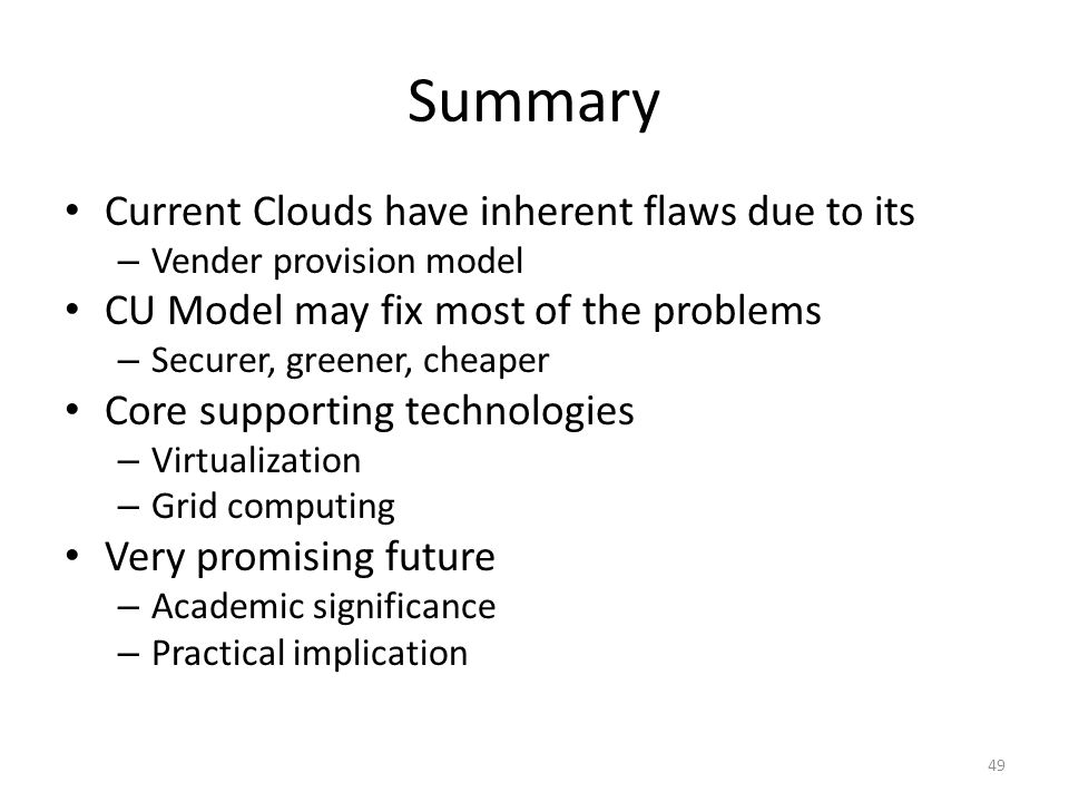 Summary Current Clouds have inherent flaws due to its