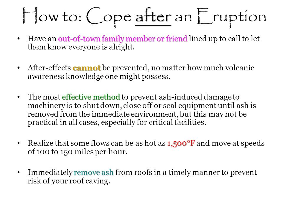 How to: Cope after an Eruption
