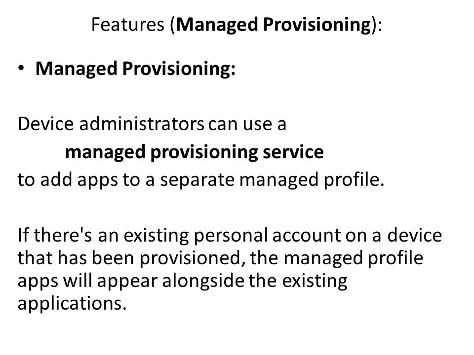 Features (Managed Provisioning):