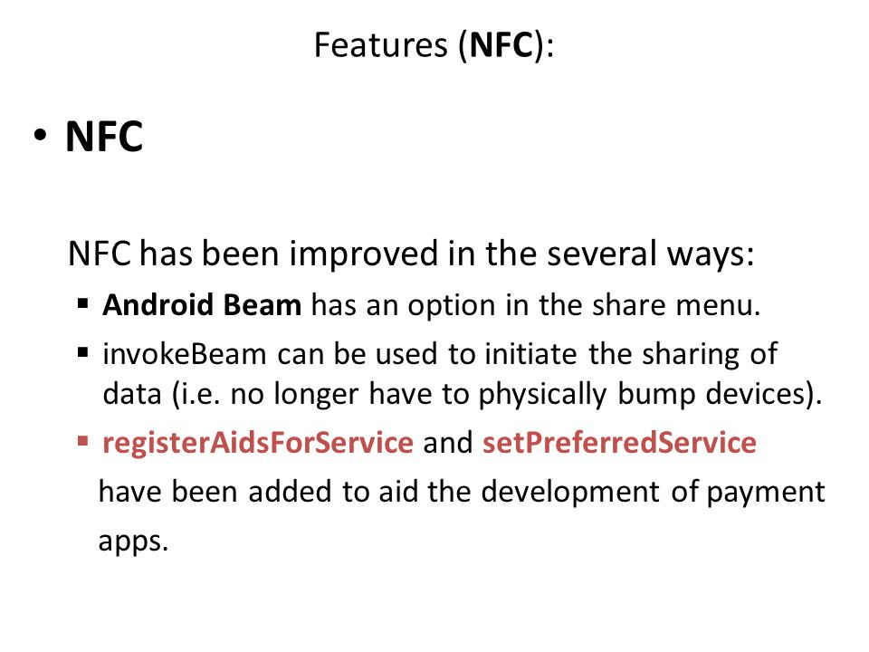 NFC Features (NFC): NFC has been improved in the several ways: