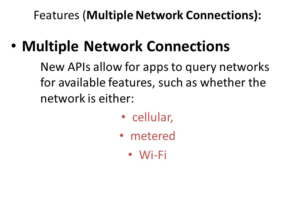 Features (Multiple Network Connections):