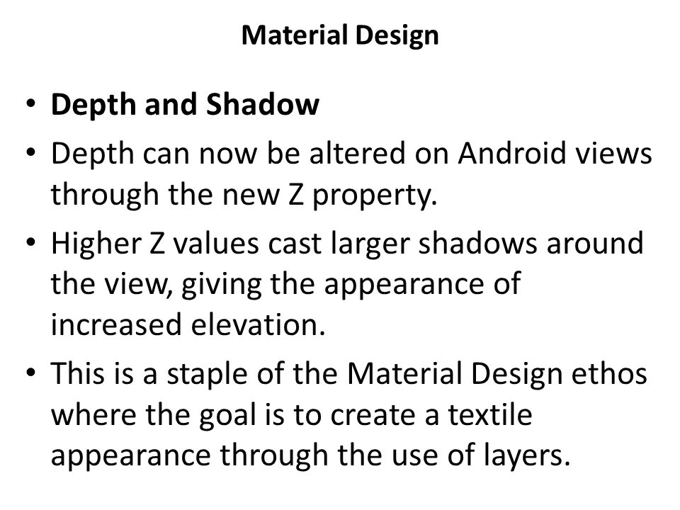 Depth can now be altered on Android views through the new Z property.