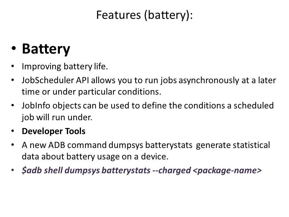 Battery Features (battery): Improving battery life.