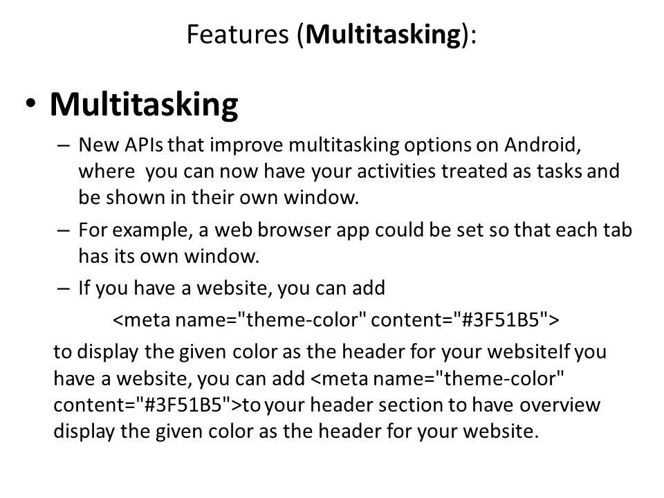 Features (Multitasking):