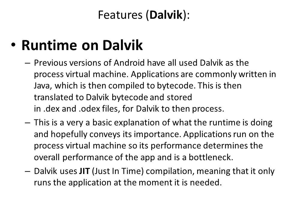 Runtime on Dalvik Features (Dalvik):