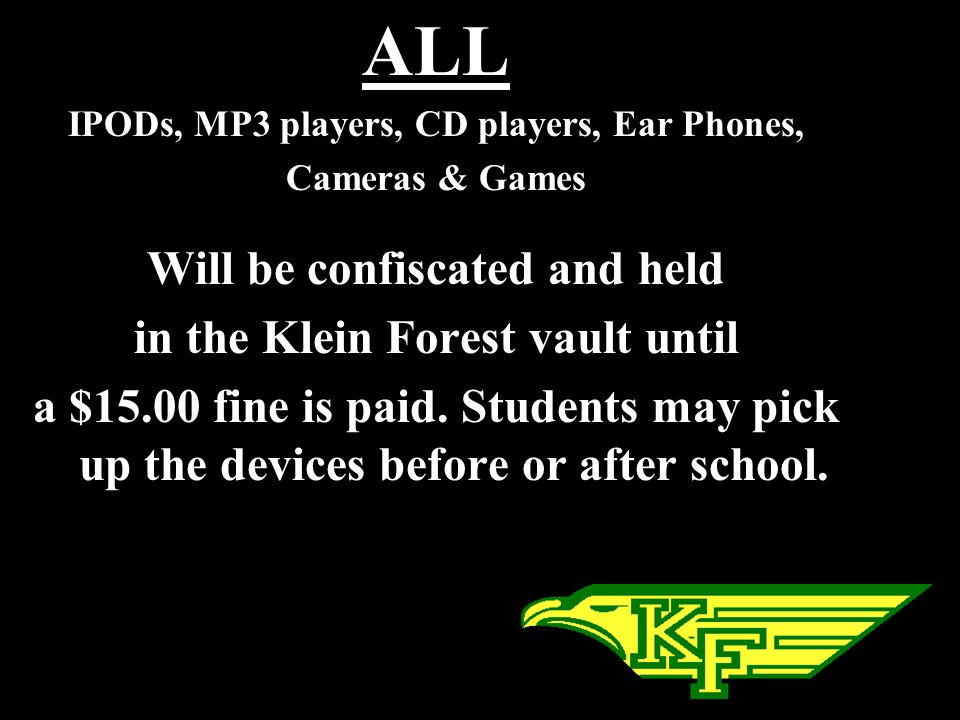 ALL Will be confiscated and held in the Klein Forest vault until