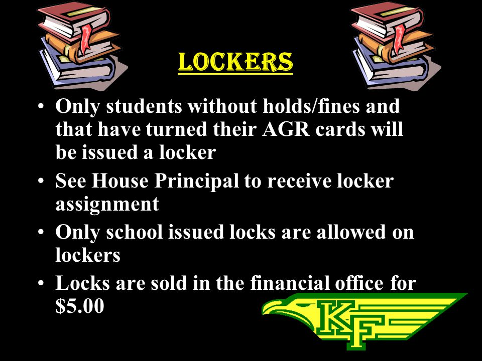 Lockers Only students without holds/fines and that have turned their AGR cards will be issued a locker.