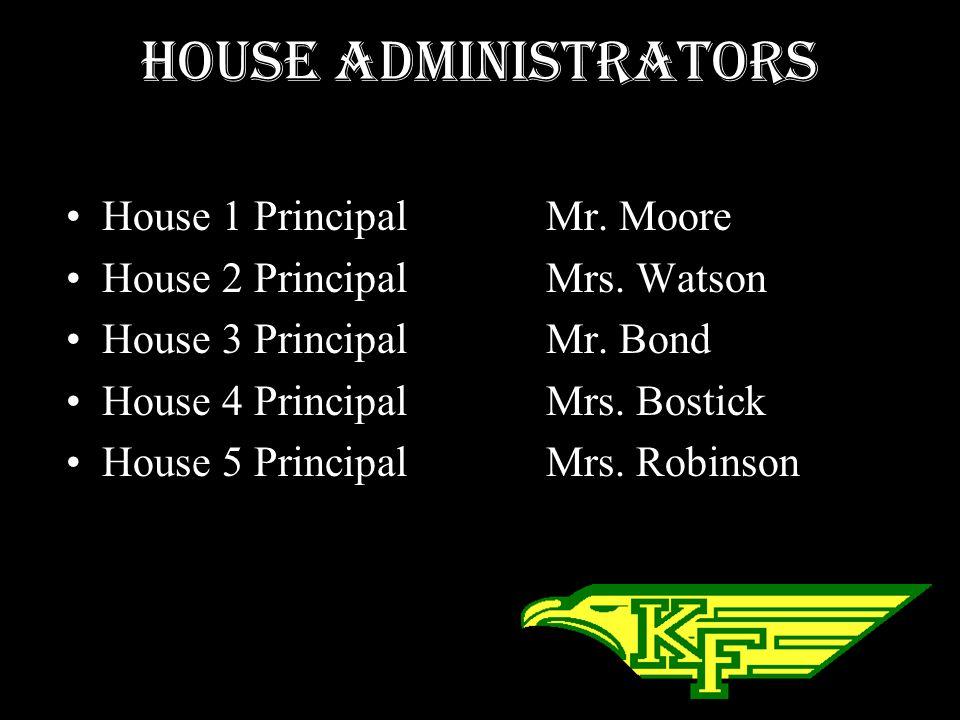 House Administrators House 1 Principal Mr. Moore