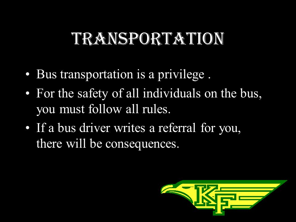 Transportation Bus transportation is a privilege .