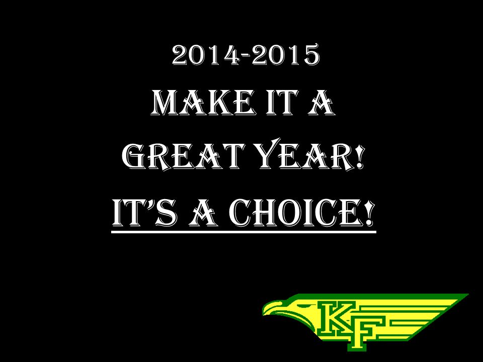 Make it a Great Year! It's a Choice!