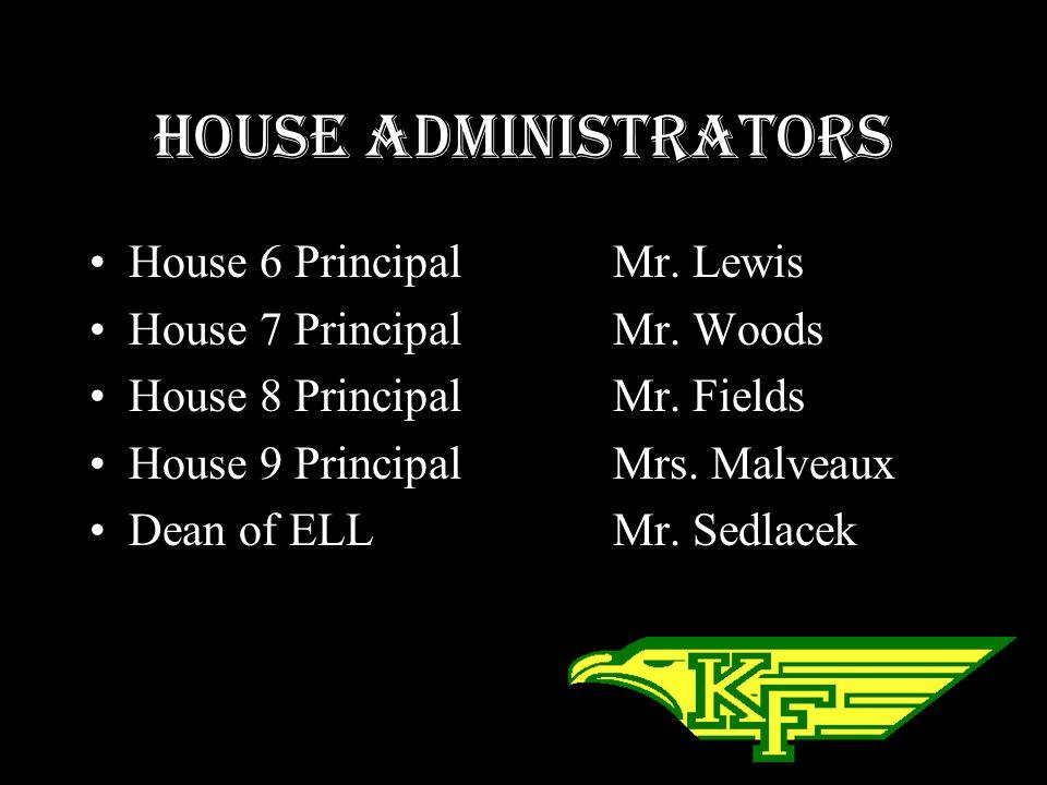 House Administrators House 6 Principal Mr. Lewis