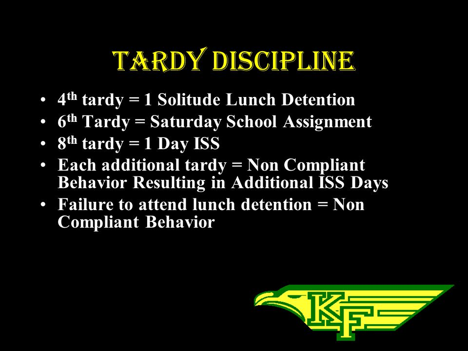 Tardy Discipline 4th tardy = 1 Solitude Lunch Detention