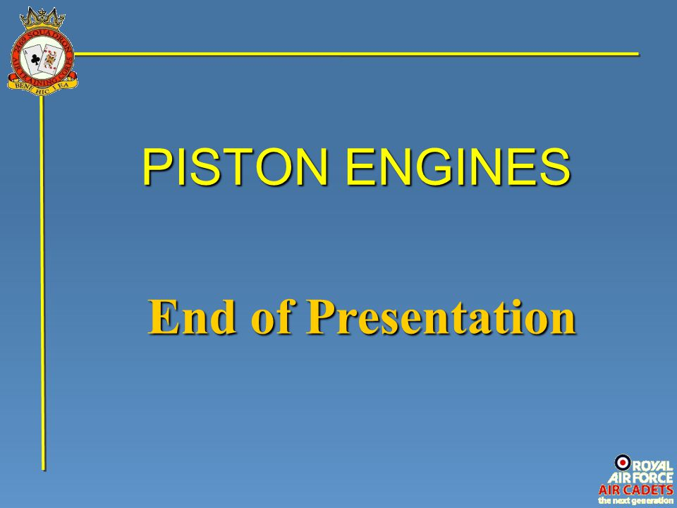PISTON ENGINES End of Presentation