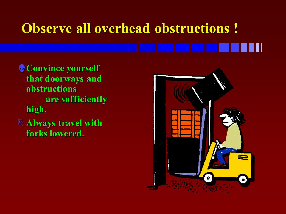 Observe all overhead obstructions !