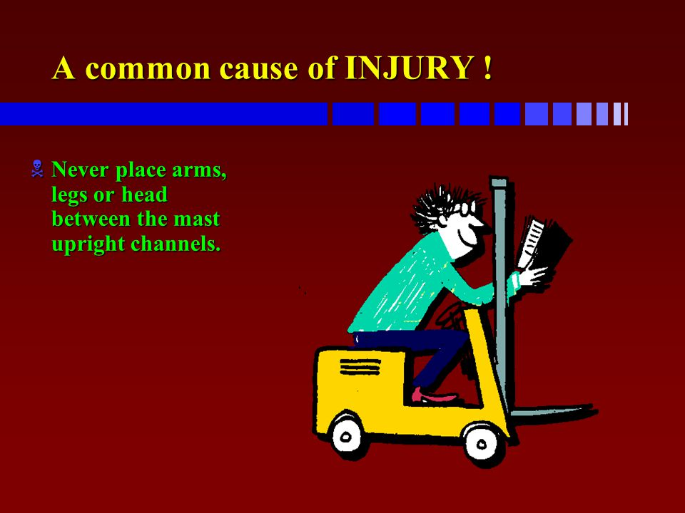 A common cause of INJURY !