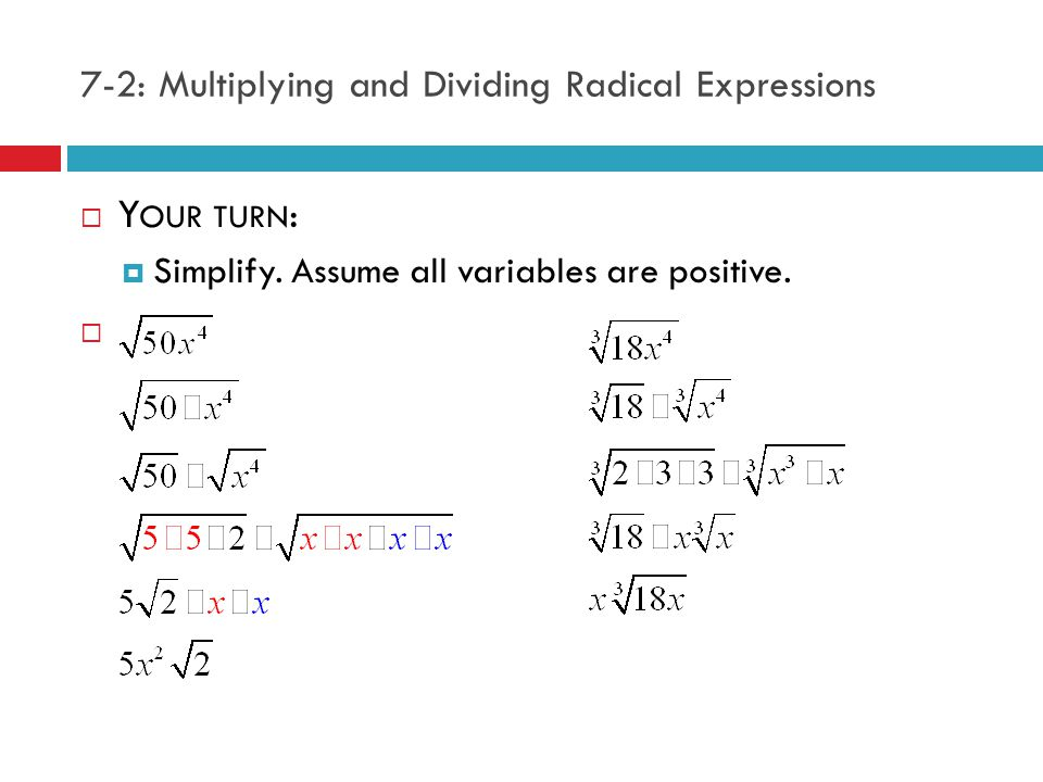 7-2: Multiplying and Dividing Radical Expressions