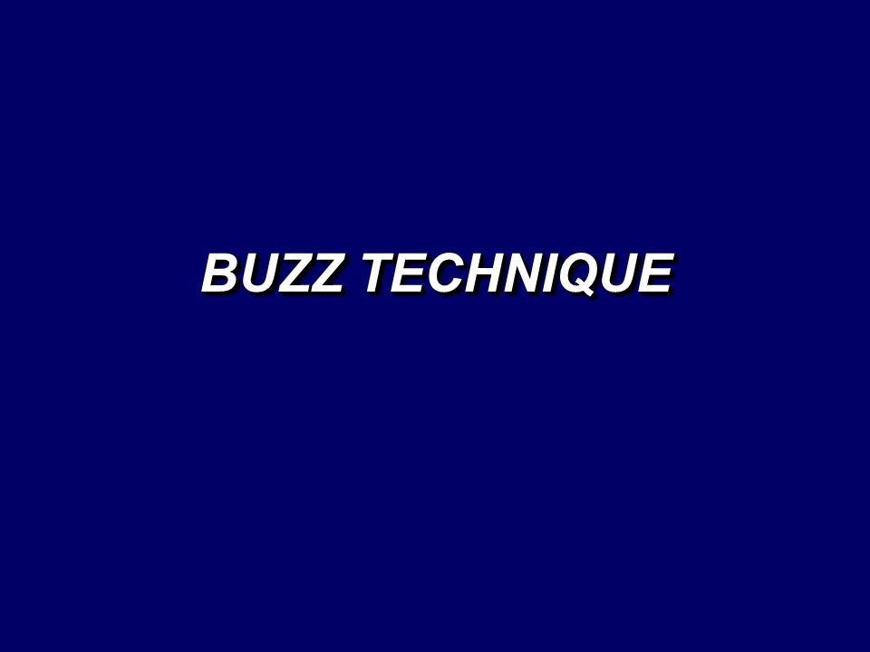 BUZZ TECHNIQUE
