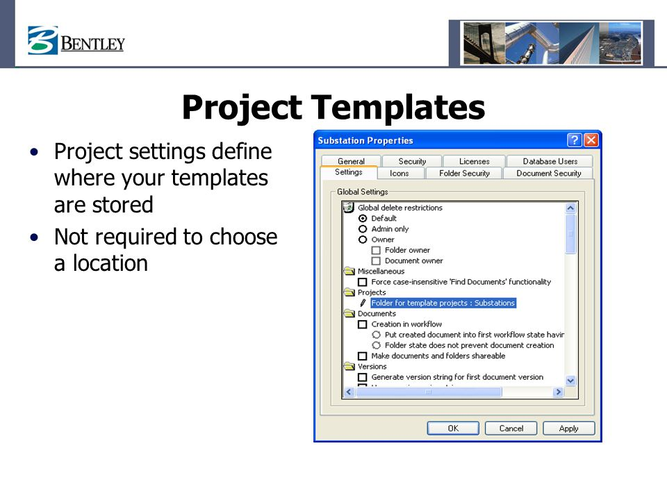 Project Templates Project settings define where your templates are stored.