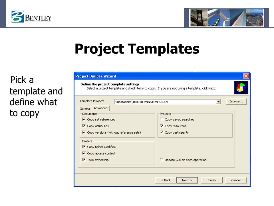 Project Templates Pick a template and define what to copy