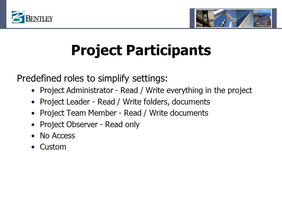 Project Participants Predefined roles to simplify settings: