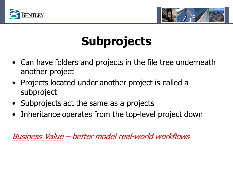 Subprojects Can have folders and projects in the file tree underneath another project. Projects located under another project is called a subproject.