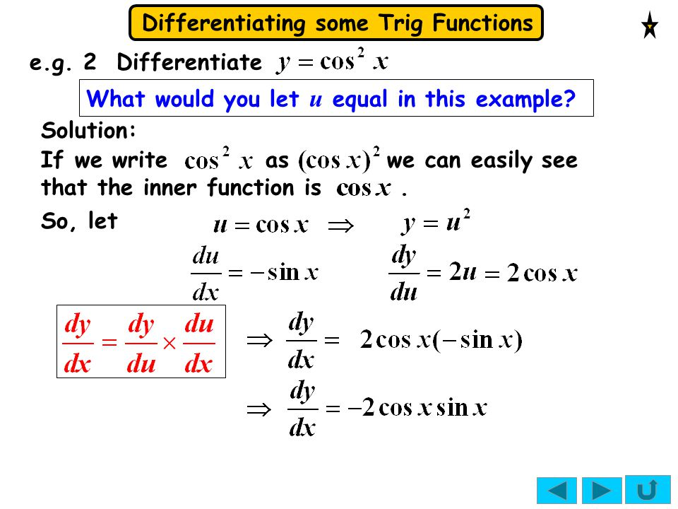 e.g. 2 Differentiate What would you let u equal in this example Solution: