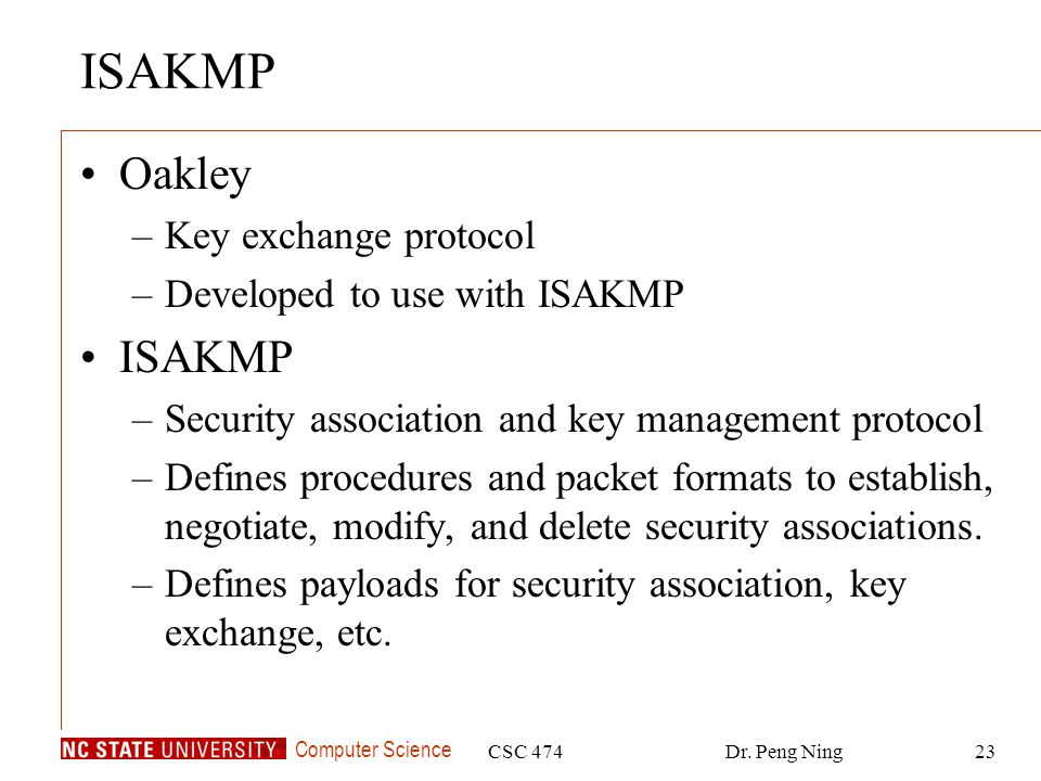 ISAKMP Oakley ISAKMP Key exchange protocol