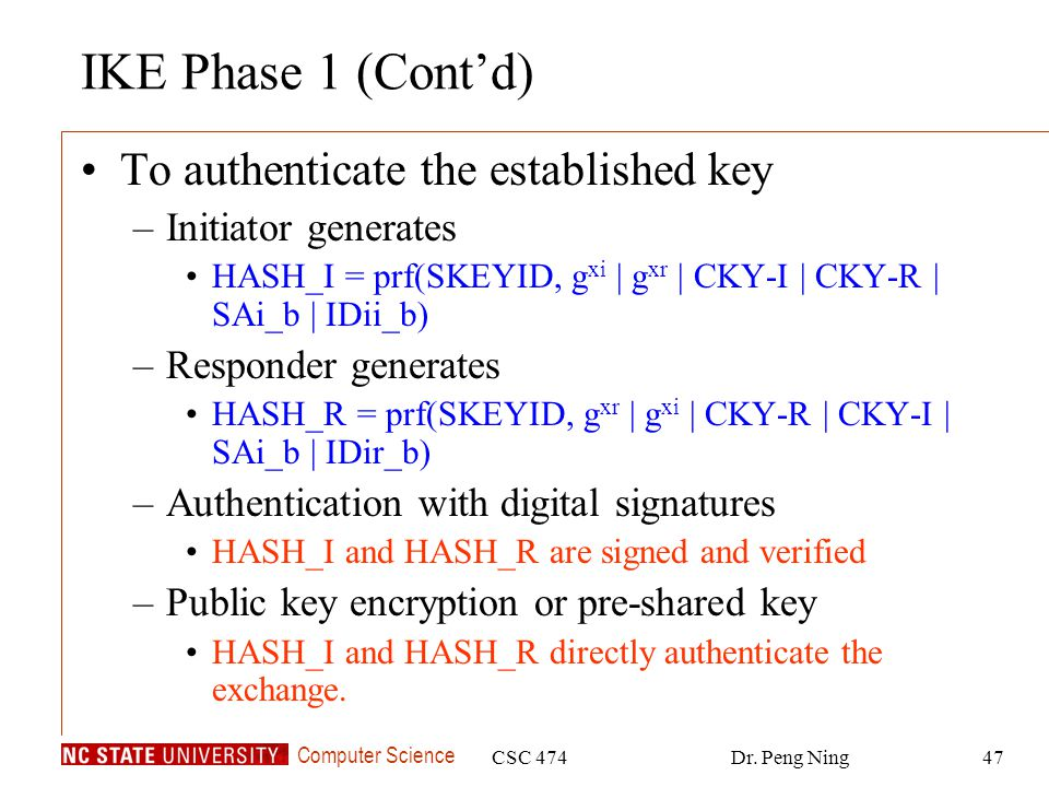 IKE Phase 1 (Cont'd) To authenticate the established key