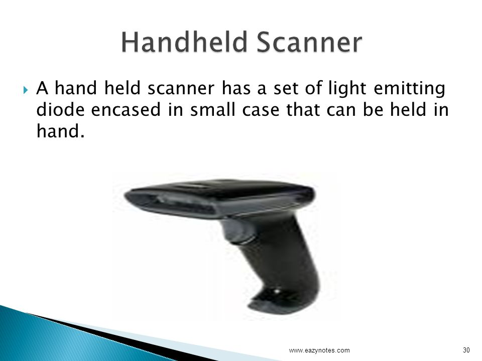 Handheld Scanner A hand held scanner has a set of light emitting diode encased in small case that can be held in hand.