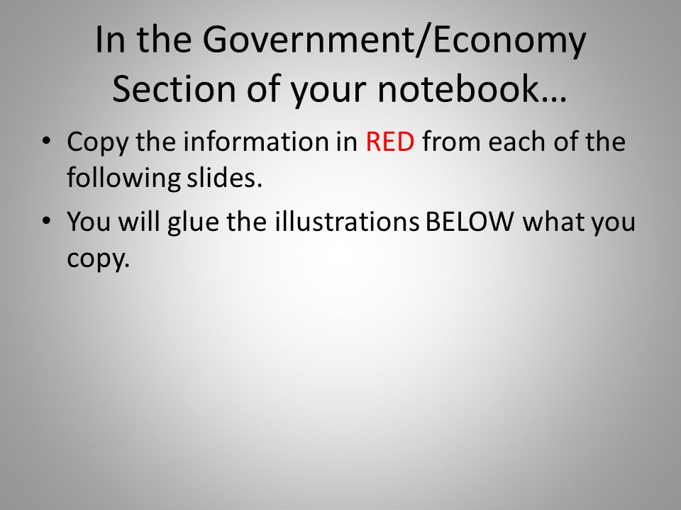 In the Government/Economy Section of your notebook…