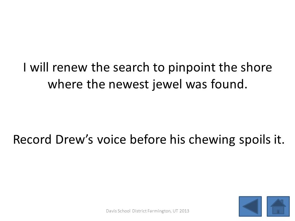 Record Drew's voice before his chewing spoils it.