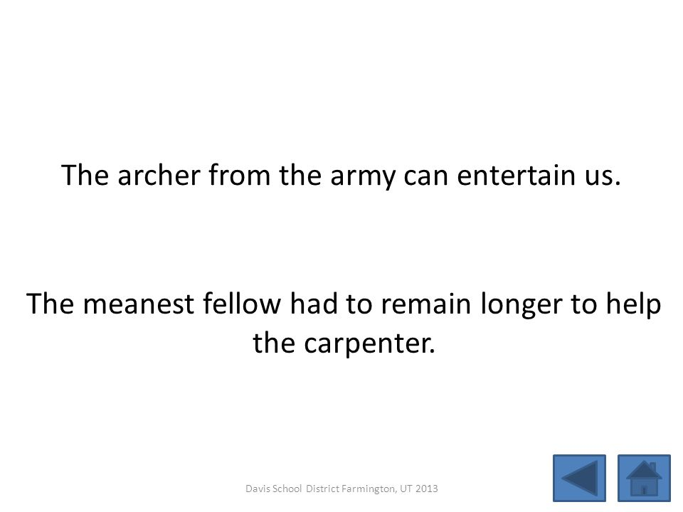 The archer from the army can entertain us.