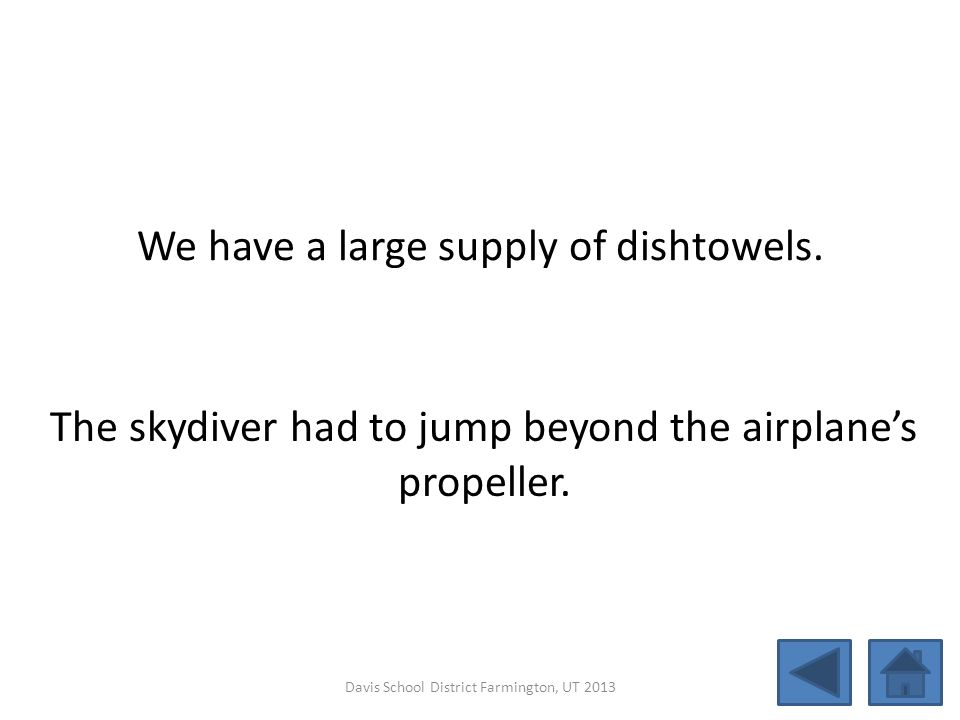 We have a large supply of dishtowels.