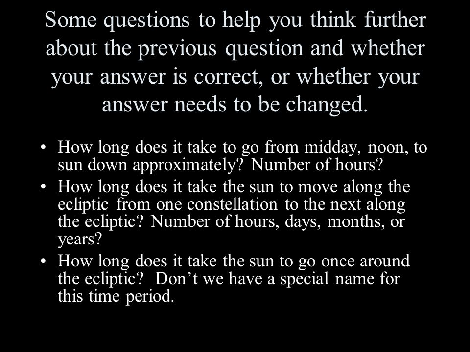 Some questions to help you think further about the previous question and whether your answer is correct, or whether your answer needs to be changed.