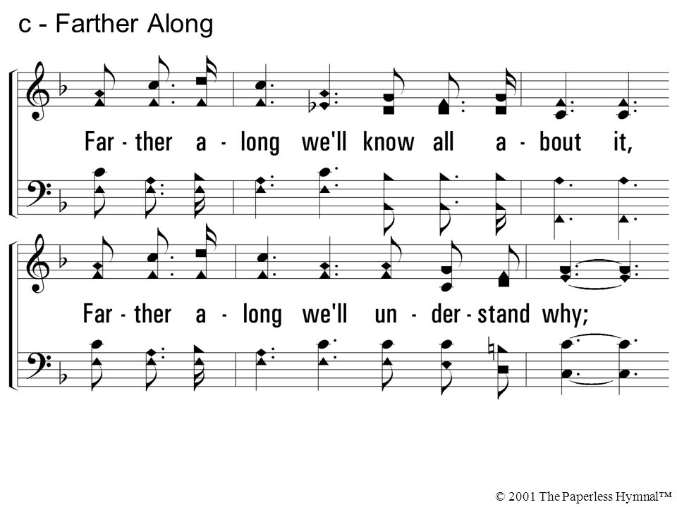 c - Farther Along Farther along we ll know all about it,