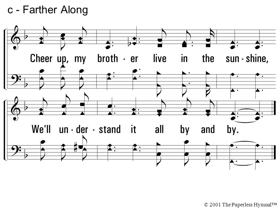 c - Farther Along © 2001 The Paperless Hymnal™