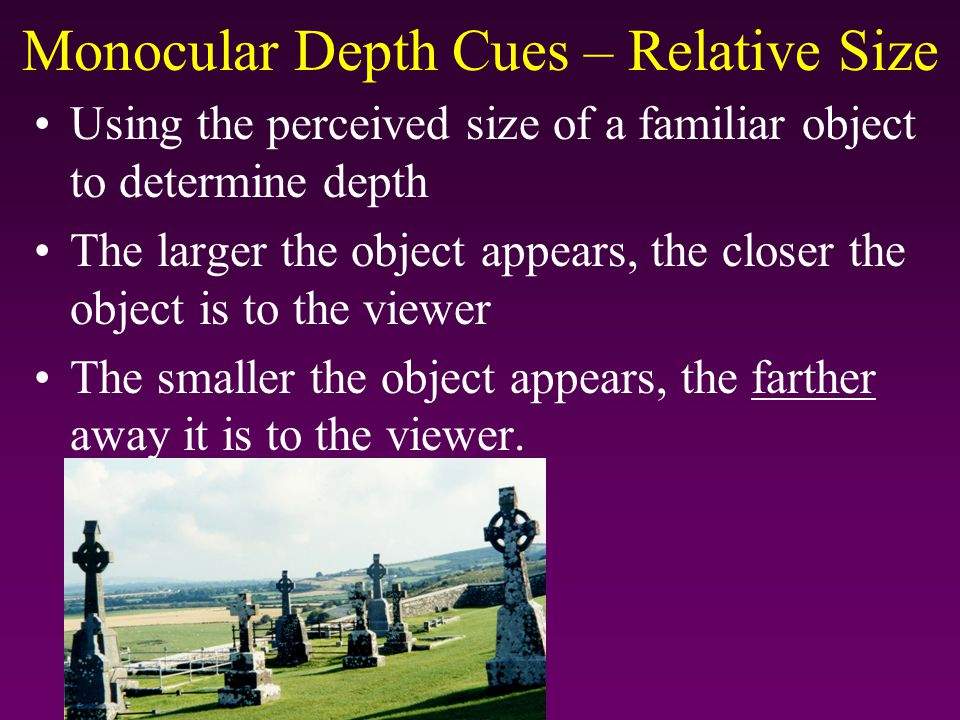 Monocular Depth Cues – Relative Size