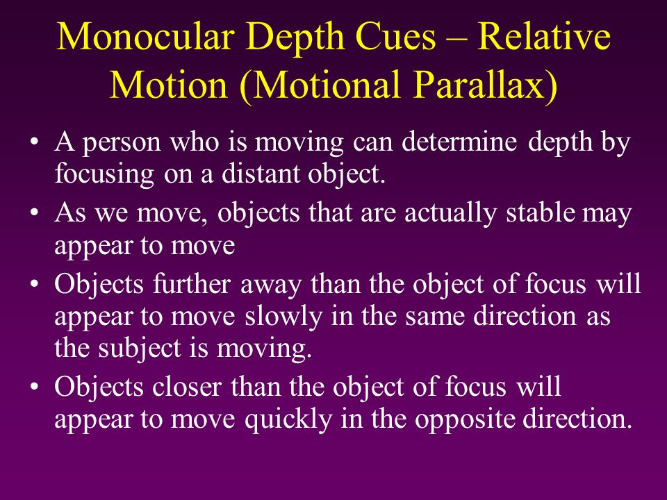 Monocular Depth Cues – Relative Motion (Motional Parallax)