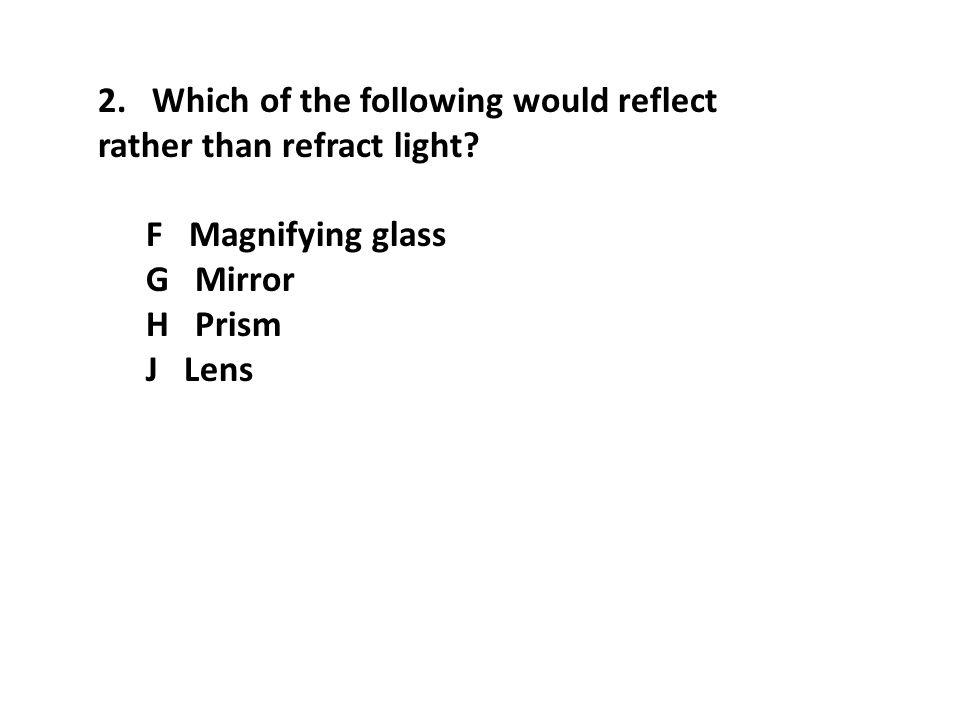 2. Which of the following would reflect