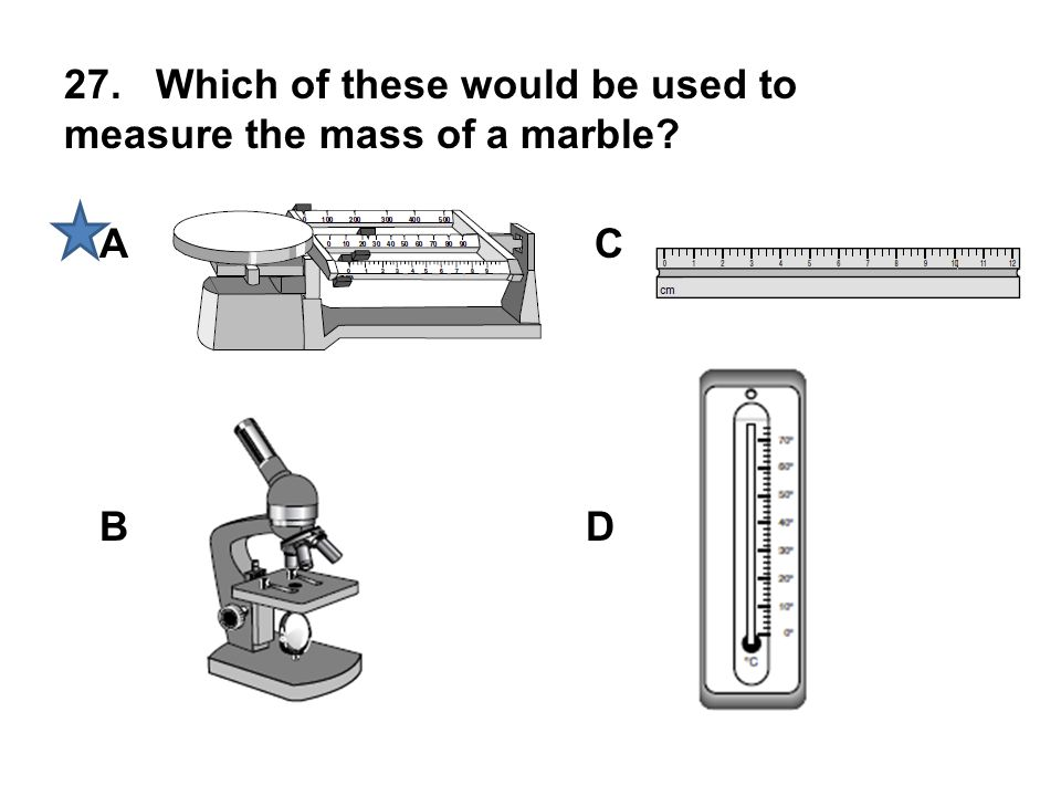 27. Which of these would be used to