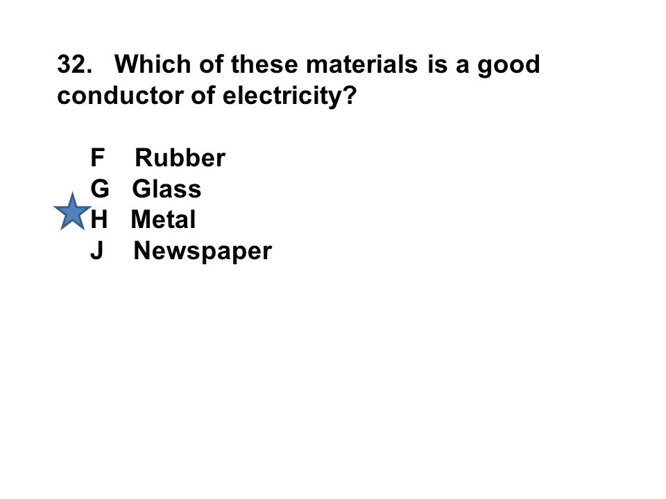 32. Which of these materials is a good