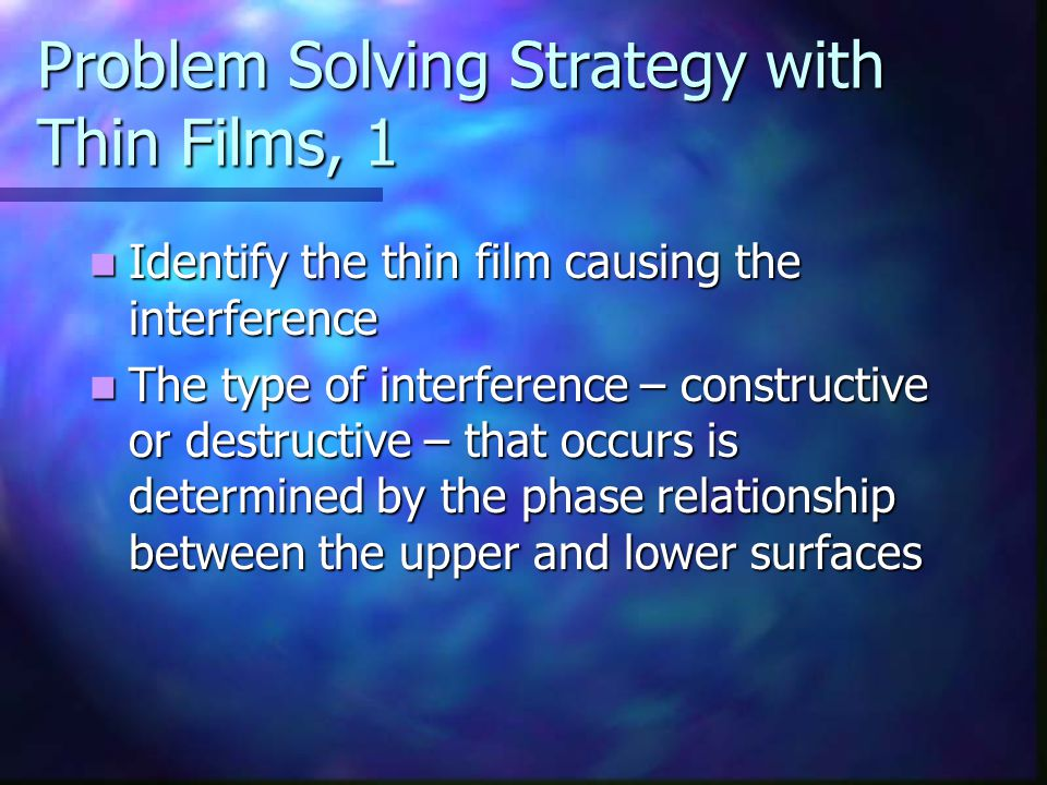 Problem Solving Strategy with Thin Films, 1
