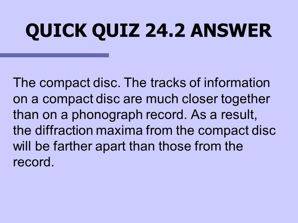 QUICK QUIZ 24.2 ANSWER