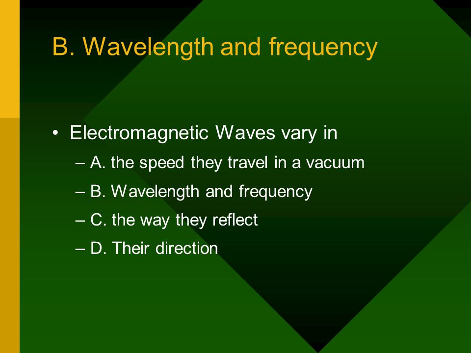 B. Wavelength and frequency