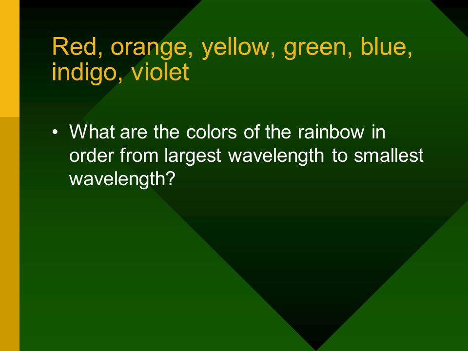 Red, orange, yellow, green, blue, indigo, violet