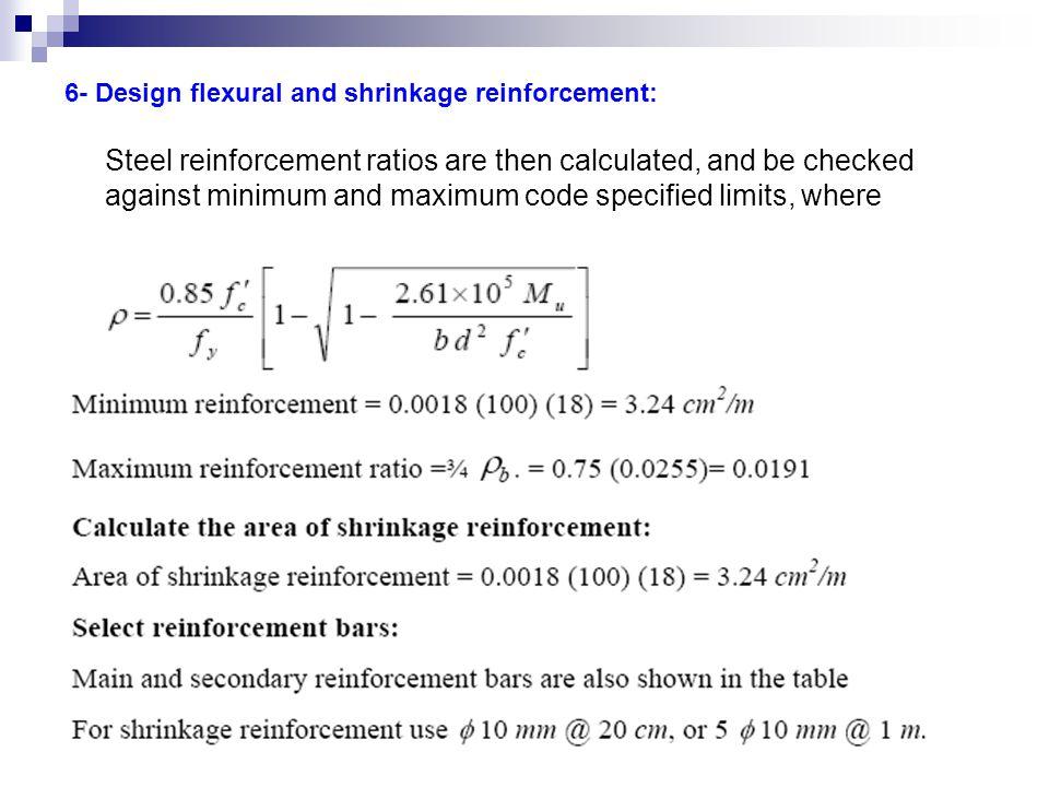 6- Design flexural and shrinkage reinforcement: