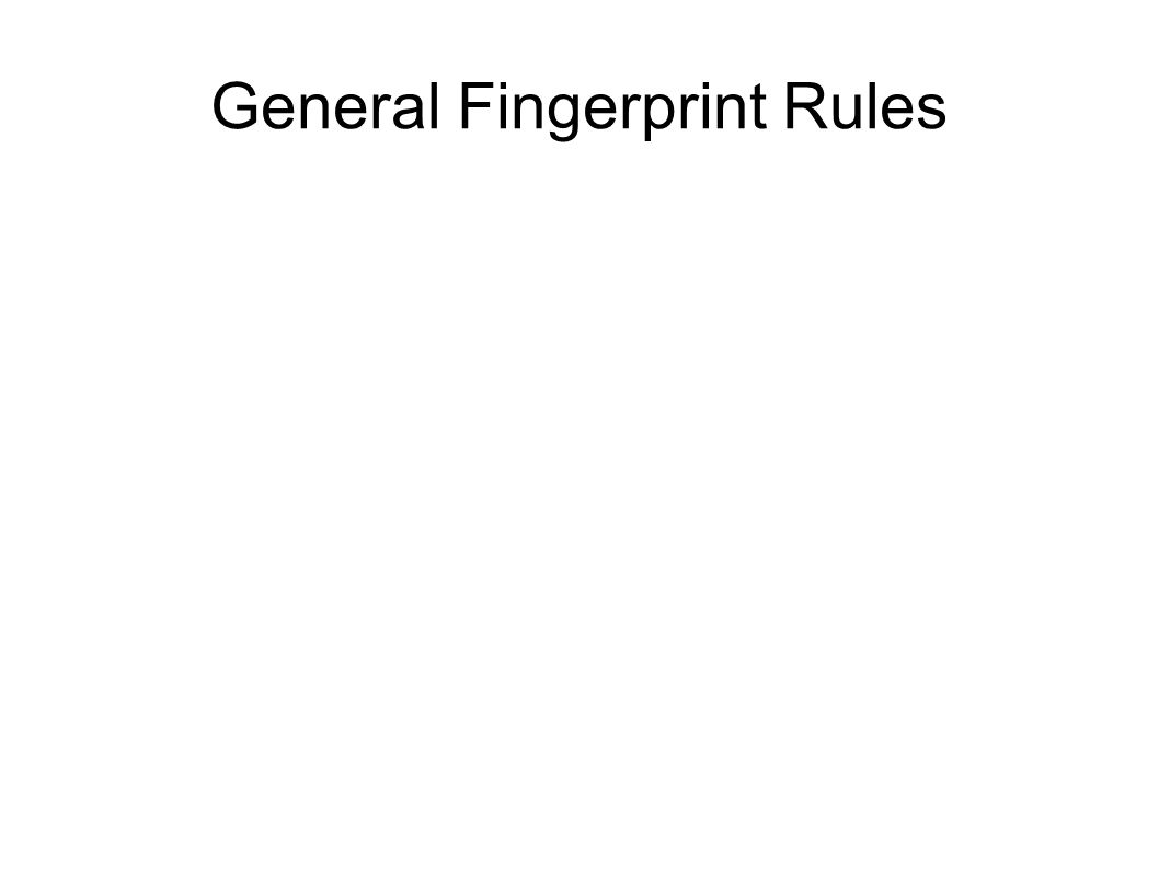 General Fingerprint Rules
