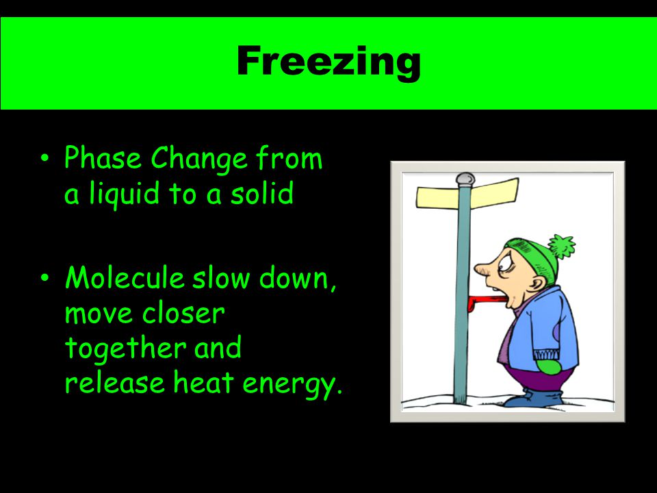 Freezing Phase Change from a liquid to a solid