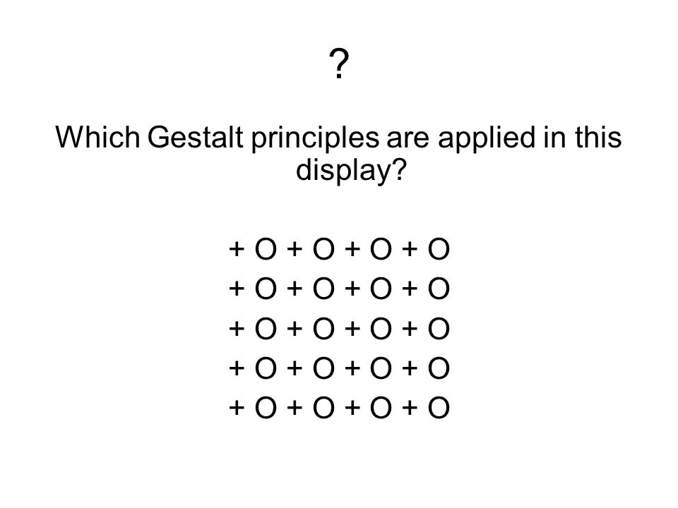 Which Gestalt principles are applied in this display