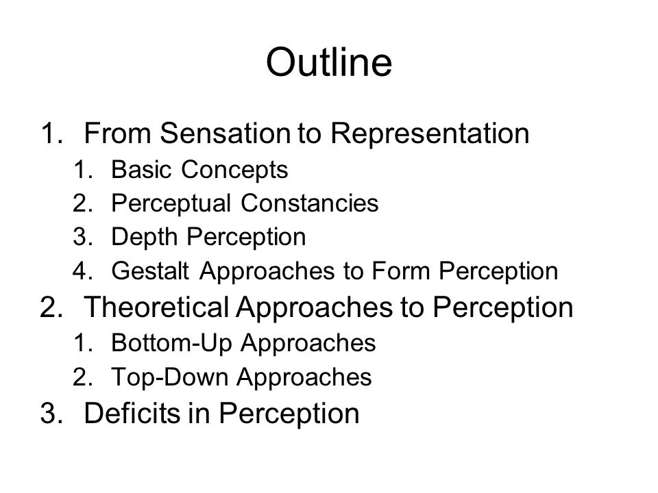 Outline From Sensation to Representation